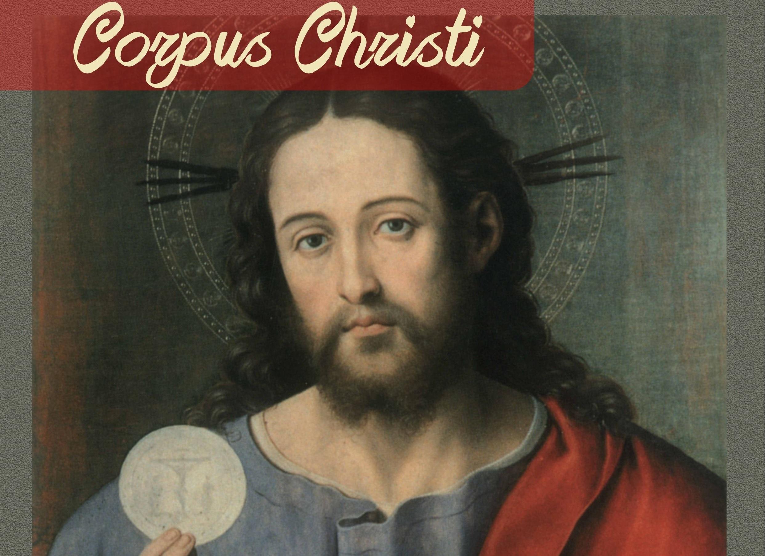 El 22 Celebramos la Solemnidad del Corpus Christi
