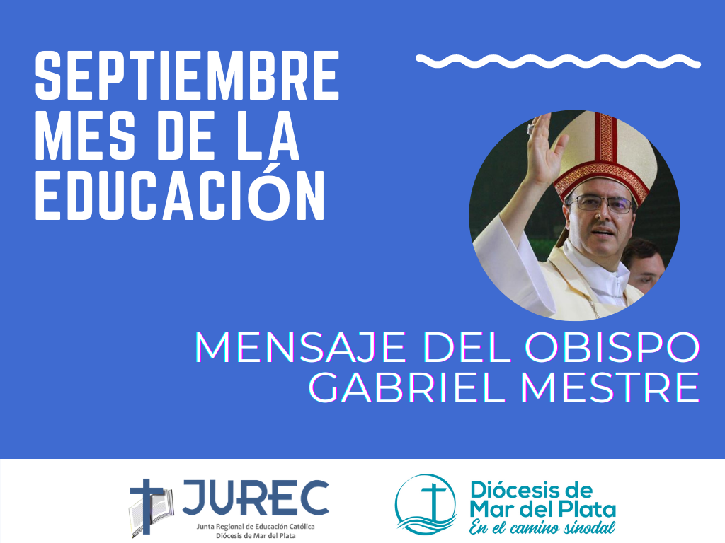 Septiembre, Mes de la Educación: Mensaje del padre obispo Gabriel Mestre